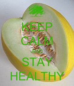 Poster: KEEP CALM AND STAY HEALTHY
