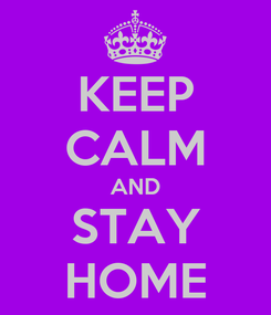 Poster: KEEP CALM AND STAY HOME