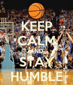 Poster: KEEP CALM AND STAY HUMBLE