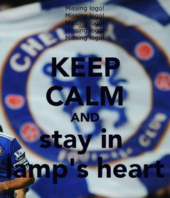 Poster: KEEP CALM AND stay in  lamp's heart