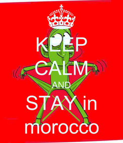 Poster: KEEP CALM AND STAY in morocco