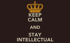 Poster: KEEP CALM AND STAY INTELLECTUAL