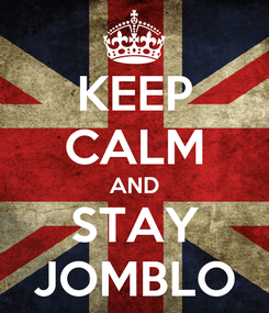 Poster: KEEP CALM AND STAY JOMBLO