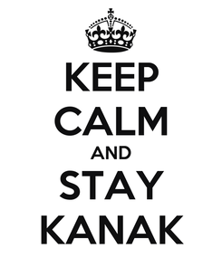 Poster: KEEP CALM AND STAY KANAK