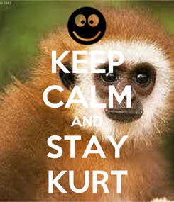Poster: KEEP CALM AND STAY KURT