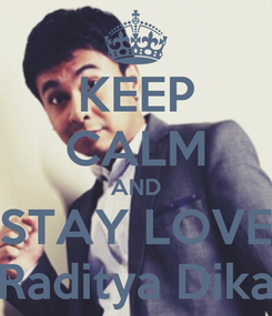 Poster: KEEP CALM AND STAY LOVE Raditya Dika