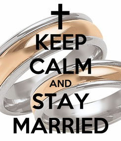 Poster: KEEP CALM AND STAY MARRIED