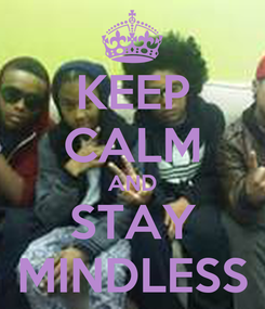 Poster: KEEP CALM AND STAY MINDLESS