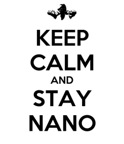 Poster: KEEP CALM AND STAY NANO