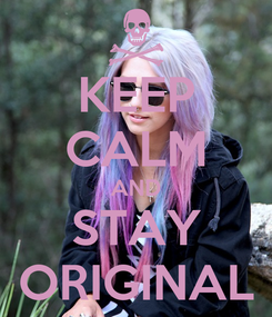 Poster: KEEP CALM AND STAY ORIGINAL