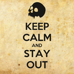 Poster: KEEP CALM AND STAY OUT
