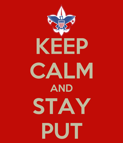 Poster: KEEP CALM AND STAY PUT