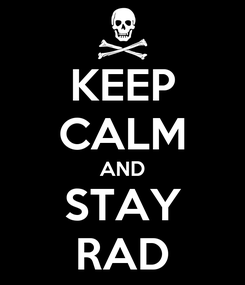 Poster: KEEP CALM AND STAY RAD