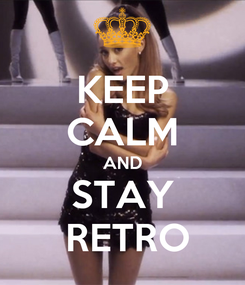 Poster: KEEP CALM AND STAY       RETRO