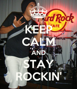 Poster: KEEP CALM AND STAY ROCKIN'