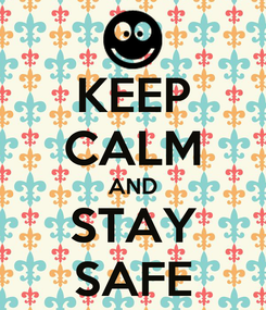 Poster: KEEP CALM AND STAY SAFE