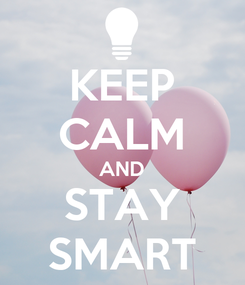 Poster: KEEP CALM AND STAY SMART