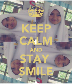 Poster: KEEP CALM AND STAY  SMILE
