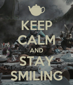 Poster: KEEP CALM AND STAY SMILING
