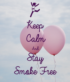 Poster: Keep Calm And Stay Smoke Free