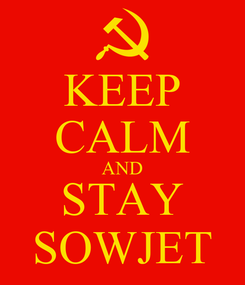 Poster: KEEP CALM AND STAY SOWJET