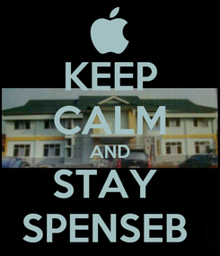 Poster: KEEP CALM AND STAY  SPENSEB