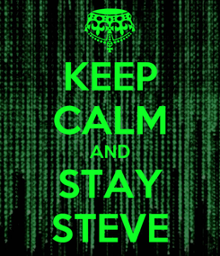 Poster: KEEP CALM AND STAY STEVE