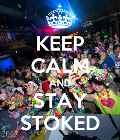 Poster: KEEP CALM AND STAY STOKED