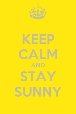Poster: KEEP CALM AND STAY SUNNY