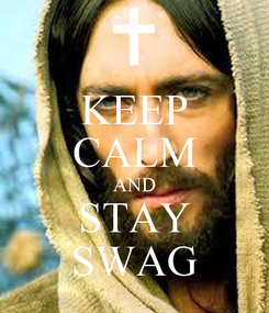 Poster: KEEP CALM AND STAY SWAG