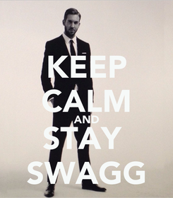 Poster: KEEP CALM AND STAY  SWAGG