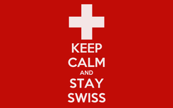 Poster: KEEP CALM AND STAY SWISS