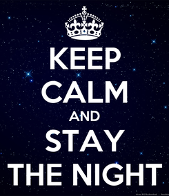 Poster: KEEP CALM AND STAY THE NIGHT