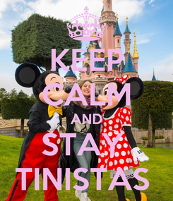 Poster: KEEP CALM AND STAY  TINISTAS