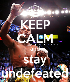 Poster: KEEP CALM and stay undefeated