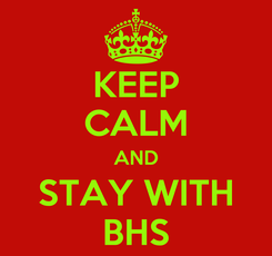 Poster: KEEP CALM AND STAY WITH BHS