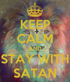 Poster: KEEP CALM AND STAY WITH SATAN