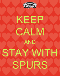 Poster: KEEP CALM AND STAY WITH SPURS
