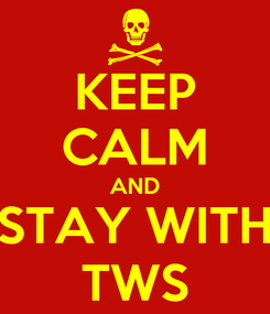 Poster: KEEP CALM AND STAY WITH TWS