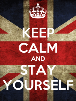Poster: KEEP CALM AND STAY YOURSELF