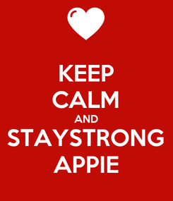Poster: KEEP CALM AND STAYSTRONG APPIE
