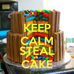 Poster: KEEP CALM AND STEAL CAKE