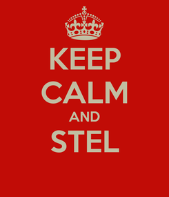 Poster: KEEP CALM AND STEL