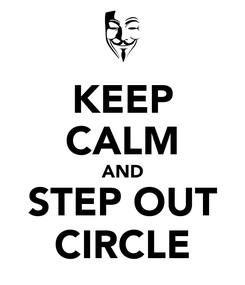 Poster: KEEP CALM AND STEP OUT CIRCLE