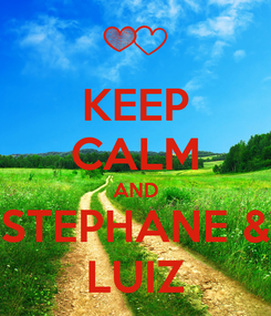 Poster: KEEP CALM AND STEPHANE & LUIZ