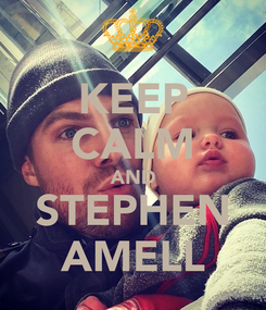 Poster: KEEP CALM AND STEPHEN AMELL