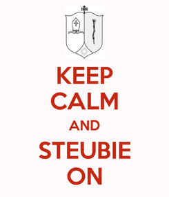 Poster: KEEP CALM AND STEUBIE ON
