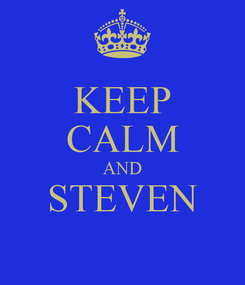Poster: KEEP CALM AND STEVEN
