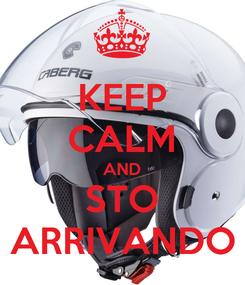 Poster: KEEP CALM AND STO ARRIVANDO