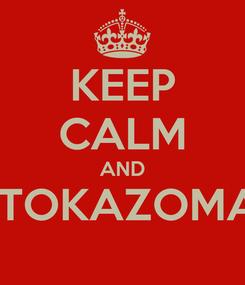 Poster: KEEP CALM AND STOKAZOMAI